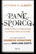 """""""Pane Sporco. Combattere la corruzione e la mafia con la cultura"""" di Vittorio V. Alberti (Rizzoli, 2018)"""