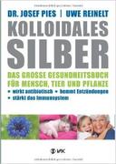 Kolloidales Silber: Das große Gesundheitsbuch für Mensch, Tier und Pflanze. Wirkt antibiotisch, hemmt Entzündungen...  16,95 €