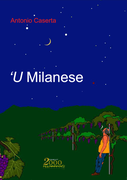 'U Milanese, un romanzo di Antonio Caserta