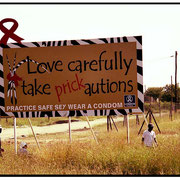 """Prickautions"",  Love Carefully, Aids Prevention Billboards,  Outside Jo'burg-2003"