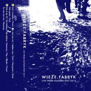 Wieze Fabryk - Live on Outside MC