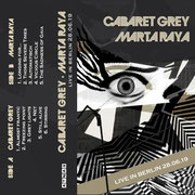 CABARET GREY & MARTA RAYA - Live in Berlin 2019 - Split Tape MC