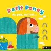 Petit Poney Au Pas, au trot.... des histoires à toucher pleines de surprises pour s'amuser ! © laurence jammes/all rights reserved
