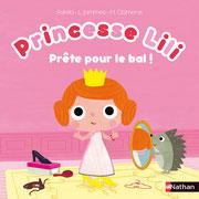 Princesse Lili Prête pour le bal... des histoires à toucher pleines de surprises pour s'amuser !