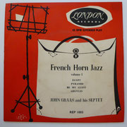John Graas and his Septet - French Horn Jazz - London REP 1003