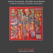 """Centre Culturel Les Carmes, Mai-juin, 2009S (Langon, Gironde) """"Semer le passé, récolter le présent/Sembrar el pasado, cosechar el presente"""""""