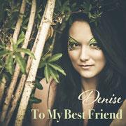 To My Best Friend - Denise