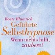 "Dr. med. Beate Blumrich: ""Geführte Selbsthypnose"""