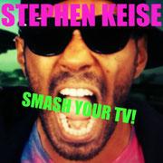 "Stephen Keise ""Smash Your TV"", Vö: 04.10.2013"