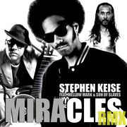 "Stephen Keise feat. Son Of Slaves & Mellow Mark ""Miracles Remix"", Vö: 31.05.2013"