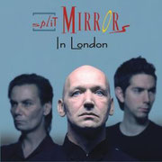 "Split Mirrors ""In London"", 06.03.2007"
