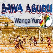 "Bawa Abudu ""Wanga Yure"", Vö: 17.05.2010"