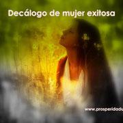 DECÁLOGO DE MUJER EXITOSA - DOBLE PODER DE ATRACCIÓN - PROSPERIDAD UNIVERSAL - WWW.PROSPERIDADUNIVERSAL.ORG