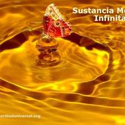 SUSTANCIA ESPIRITUAL- INTELIGENCIA DIVINA- TODO EN EL UNIVERSO ES DE ESTA MISMA SUSTANCIA - PROSPERIDAD UNIVERSAL- www.prosperidaduniversal.org