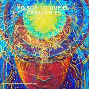 YO SOY EL PODER - YO SOY LO QUE EL CREADOR ES - DECRETOS DIARIOS PODEROSOS - PROSPERIDAD UNIVERSAL. www.prosperidaduniversal.org