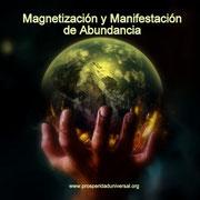MAGNETIZO ABUNDANCIA - PROSPERIDAD UNIVERSAL