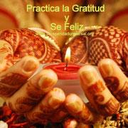 PRACTICA  LA GRATITUD - PROSPERIDAD UNIVERSAL - www.prosperidaduniversal.org
