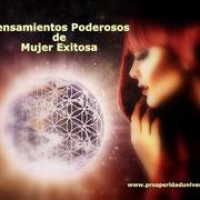 PENSAMIENTOS PODEROSOS DE   MUJER EXITOSA - DOBLE PODER DE ATRACCIÓN - PROSPERIDAD UNIVERSAL - WWW.PROSPERIDADUNIVERSAL.ORG