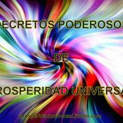 DECRETOS PODEROSOS - PROSPERIDAD UNIVERSAL - www.prosperidaduniversal.org