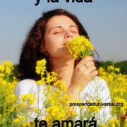 el poder del pensamiento positivo- ama la vida y la vida te amará a ti - prosperidad universal- www.prosperidaduniversal.org