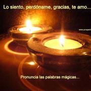 LO SIENTO, PERDÓNAME, GRACIAS, TE AMO - PROSPERIDAD UNIVERSAL- www.prosperidaduniversal.org