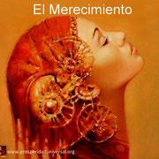 EL MERECIMIENTO - AUTOESTIMA - AMOR A SI MISMO - PROSPERIDAD UNIVERSAL- www.prosperidaduniversal.org
