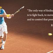 """""""Единственный способ найти решение - сражаться, двигаться, бегать и контролировать давление."""" Рафаэль Надаль"""