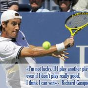 """""""Я не везунчик. Когда я играю с другим игроком, даже если у меня не особо хорошо получается, я верю, что могу победить."""" Ришар Гаске"""