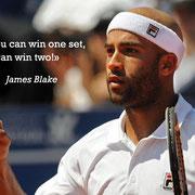 """""""Если ты можешь выиграть один сет, сможешь выиграть и два!"""" Джеймс Блейк"""