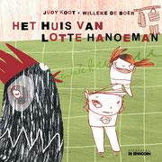 'Het huis van Lotte Hanoeman', geschreven door Judy Koot, Uitgeverij De Eenhoorn