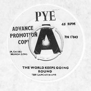 The World Keeps Going Round/Not the Same Anymore The Lancastrians Pye 7N 17043 1966