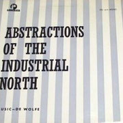Abstractions Of The industrial North De Wolfe DW LP 2973 1966 Front