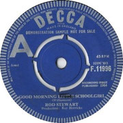 'Good Morning Little Schoolgirl'/'I'm Gonna Move to the Outskirts of Town' Decca F 11996 1964 side A