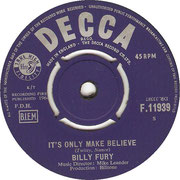 'It's Only Make Believe'/'Baby What You Want Me to Do' Billy Fury Decca F 11939
