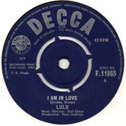 'Can't Hear You No More/'I Am in Love' Decca F 11965 1964