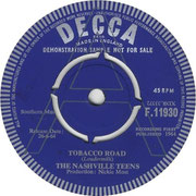 'Tobacco Road'/'I Like It Like That' Decca F 11930 1964 side A