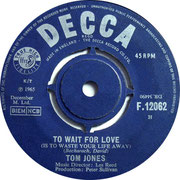 It's Not Unusual/To Wait for Love (Is to Waste Your Life Away Decca F 12062 1965 side B
