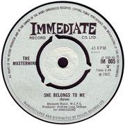 'She Belongs to Me'/'Taken My Love' Immediate IM 005 1965 side A