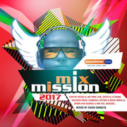 sunshine live MixMission 2017 - Compiled & mixed by Chico Chiquita