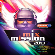 sunshine live MixMission 2013 - http://Compiled & mixed by Chico Chiquita & DJ Falk