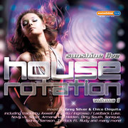 sunshine live House Rotation Vol.1 - Compiled & Mixed by Chico Chiquita & Greg Silver