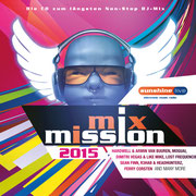 sunshine live MixMission 2015 - Compiled & mixed by Chico Chiquita & DJ Falk