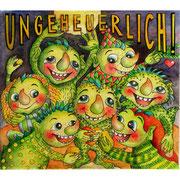 UNGEHEUERLICH! 2004