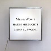 Erleuchtung I 2017 Leuchtkasten, Zitat aus Heiner Müllers Hamletmaschine  100 x 100 x 20 cm