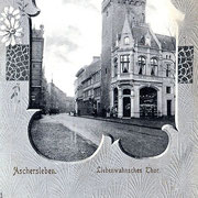 Aschersleben  1905  Liebenwahnsches Tor