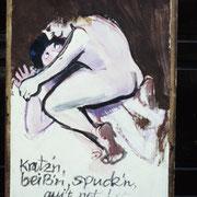 Kratzn, beißn, spuckn guilt net!  50 x 35 cm, ca. 1985