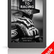"""ROAD TO RACING"" E-book. Text Marta Covioli, photos Diego Mola"