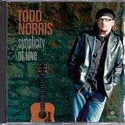 Todd Norris - Simplicity of Love. Das Debut-Album unseres ehemaligen Kollegen Todd aus USA. Die CD enthält schöne Gitarrenballaden, Gitarrenpop. Marc spielte ein paar Gitarrentracks und Silvi sang im Hintergrund mit. Best Nr. 556345