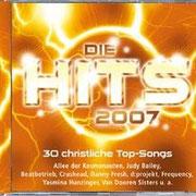 """Sampler - Die Hits 2007. Laut Verlagsbeschreibung das """"Who ist Who"""" der deutschen christlichen Musikerszene. Das Lied von uns """"Gross ist der Herr"""" wurde auf dieser Scheibe ausgekoppelt. Produzent: Arne Kopfermann. Erhältlich bei Gerth Medien."""