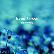 Nemophila / Even Sense <br />1. Warm Breeze<br />2. ネモフィラ<br />3. From Youth<br />4. Thinking Reed<br />5. 夢叶える日まで<br />6. レプリカ